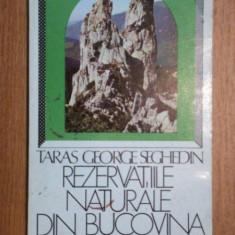 REZERVATIILE NATURALE DIN BUCOVINA-TARAS GEORGE SEGHEDIN, BUC. 1983 - Carte Geografie
