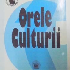ORELE CULTURII, ANTOLOGIE DE CONFERINTE DIN ARHIVA SOCIETATII ROMANE DE RADIODIFUZIUNE, VOL I, 1931 - 1935, 1998 - Carte Sociologie