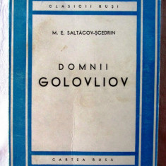 DOMNII GOLOVLIOV, Ed.II rev. M.E. Saltacov-Scedrin, 1949. Colectia CLASICII RUSI - Carte veche