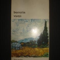 IRVING STONE - BUCURIA VIETII - Roman, Anul publicarii: 1973