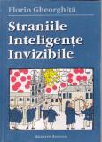 FLORIN GHEORGHITA - STRANIILE INTELIGENTE INVIZIBILE