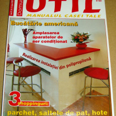 Revista Domus UTIL / Manualul casei tale - nr. 8 August 2007 - Revista casa