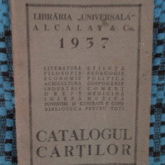 "CATALOGUL CARTILOR LIBRARIA ""UNIVERSALA"" ALCALAY Co. 1937 - Carte veche"