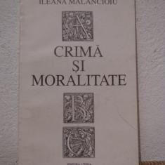 CRIMA SI MORALITATE -ILEANA MALANCIOIU - Eseu