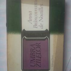 ANA BRANCOVEANU DE NOAILLES - UMBRA ZILELOR - Roman, Anul publicarii: 1982
