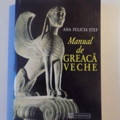 MANUAL DE GREACA VECHE de ANA FELICIA STEF, 1996