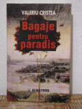 BAGAJE PENTRU PARADIS -VALERIU CRISTEA