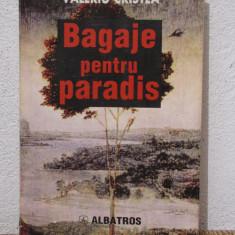 BAGAJE PENTRU PARADIS -VALERIU CRISTEA - Biografie