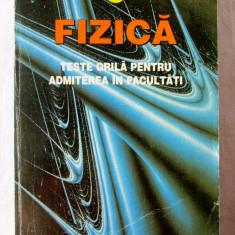 FIZICA - TESTE GRILA PENTRU ADMITEREA IN FACULTATI, Col. autori, 1998 - Teste admitere facultate, Polirom