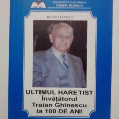 Ultimul Haretist, Traian Ghinescu - Dorin Stanescu / R5P3F - Carte Monografie