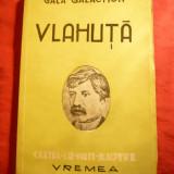 Gala Galaction - Vlahuta - Prima Ed. 1944 -Colectia Cartea cu vieti ilustre - Biografie