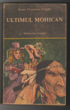 (C6508) JAMES FENIMORE COOPER - ULTIMUL MOHICAN, 1985