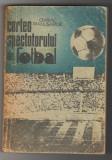(C6511) CHIRIAC MANUSARIDE - CARTEA SPECTATORULUI DE FOTBAL