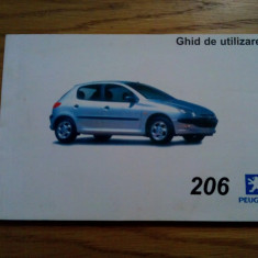 PEUGEOT 206 * Ghid de Utilizare - Automobiles Peugeot, lb. romana, 135 p.