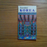 TRAVELERS`KOREA - Korea National Tourism, 1990, 84 p.; lb. engleza, Alta editura