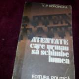 ATENTATE CARE URMAU SA SCHIMBE LUMEA - V . P . BOROVICKA/TD - Istorie