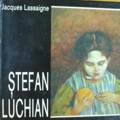 Stefan Luchian J. Lassaigne Bucuresti 1994 94 reproduceri alb - negru si color