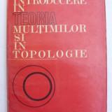 Introducere in teoria multimilor si în topologie / Kazimierz Kuratowski - Carte Matematica
