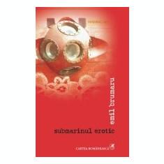 Emil Brumaru Submarinul erotic carte cu CD, Alta editura