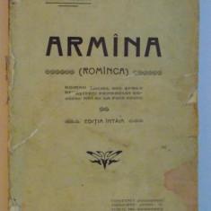 ARMINA (ROMINCA), ROMAN SOCIAL DIN EPOCA RENASTEREI POPORULUI ROMAN DE LA PIND de PETRU VULCAN, EDITIA INTAIA 1904 - Carte Editie princeps