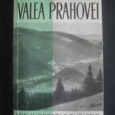 VALEA PRAHOVEI * MIC INDREPTAR TURISTIC - Ghid de calatorie
