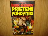 PRIETENII FUNDATIEI - IN ONOAREA LUI ISAAC ASIMOV EDITURA NEMIRA ANUL 1995