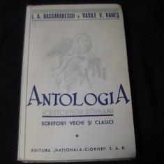 ANTOLOGIA SCRIITORILOR ROMANI- VOL1-SCRIITORI VECHI SI CLASICI-A. BASARABESCU- - Carte Antologie