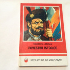 DUMITRU ALMAS POVESTIRI ISTORICE, RF9/2 - Carte educativa
