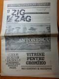 ziarul zig zag 3-9 iulie 1990 ( maresalul antonescu pe prima pagina )