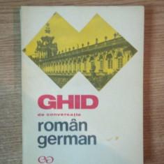 GHID DE CONVERSATIE ROMAN - GERMAN de ILSE CHIVARAN MULLER, LIANE BIDIAN, Bucuresti 1968 - Carte in alte limbi straine