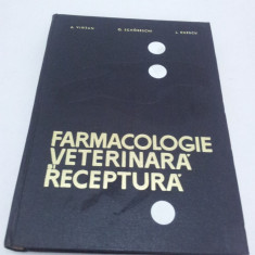 FARMACOLOGIE VETERINARĂ RECEPTURĂ, A. VINŢAN, O. SCHOBESCHI - 1967