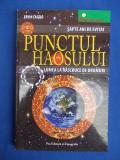 ERVIN LASZLO - PUNCTUL HAOSULUI * LUMEA LA RASCRUCE DE DRUMURI - 2008