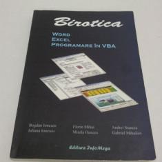 BIROTICA - WORD, EXCEL, PROGRAMARE ÎN VBA - BOGDAN ILIESCU, 2004 - Carte Limbaje de programare
