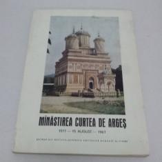 MÎNĂSTIREA CURTEA DE ARGEŞ - 1517-1967- LA  450 ANI DE LA SFINŢIRE