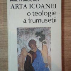 ARTA ICOANEI, O TEOLOGIE A FRUMUSETII de PAUL EVDOCHIMOV, 1992 - Carti Crestinism