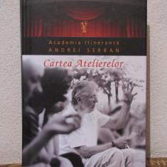 CARTEA ATELIERELOR -ANDREI SERBAN - Carte Cinematografie