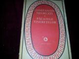 PACATELE TINERETILOR - CONSTANTIN NEGRUZZI - EDITATA IN 1983/TD