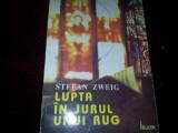 STEFAN ZWEIG - LUPTA IN JURUL UNUI RUG/TD