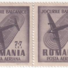 Jocurile Balcanice - 1948 - 7+7 lei - 2 buc. (bloc de 2) NEOBLITERATE - Timbre Romania, Nestampilat
