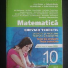 MATEMATICA BREVIAR TEORETIC EXERCITII SI PROBLEME PROPUSE SI REZOLVATE CLASA X, Alta editura
