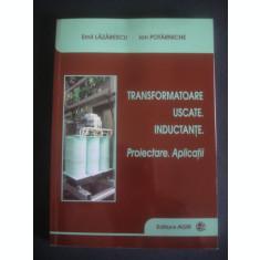 EMIL LAZARESCU - TRANSFORMATOARE USCATE. INDUCTANTE. PROIECTARE. APLICATII