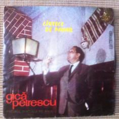 Gica Petrescu Cintece de pahar cantece lautaresti muzica populara disc single - Muzica Lautareasca electrecord, VINIL