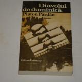 Diavolul de duminica - Platon Pardau - Editura Eminescu - 1981