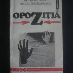 GHITA IONESCU, ISABEL DE MADARIAGA - OPOZITIA - Carte Istorie