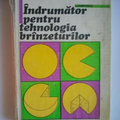 INDRUMATOR PENTRU TEHNOLOGIA BRANZETURILOR - G. CHINTESCU - Carti Industrie alimentara