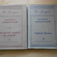 N. IORGA--ISTORIA ROMANILOR - 2 VOL. - Istorie