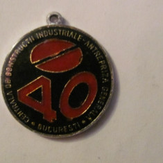 MMM - Breloc 40 ani Centrala Constructii Industriale Bucuresti 1949 - 1989
