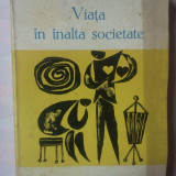 JOHN BRAINE - VIATA IN INALTA SOCIETATE - Roman, Anul publicarii: 1965