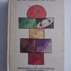 De la pamant la stele - Enciclopedie practica / R7P1F - Carte astrologie
