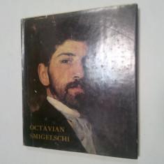 OCTAVIAN SMIGELSCHI - album de Virgil Vatasianu - Album Pictura